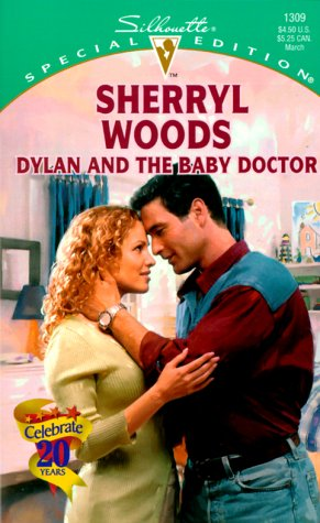 9780373243099: Dylan And The Baby Doctor (And Baby Makes Three: The Delacourts Of Texas) (Special Edition, 1309)