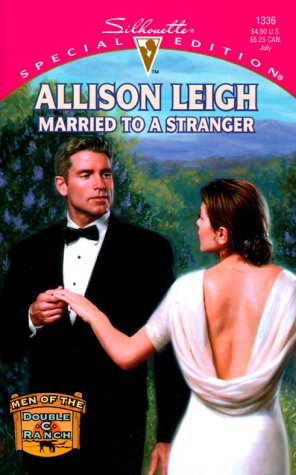 9780373243365: Married to a Stranger (Men of the Double-C Ranch / Silhouette Special Edition, No. 1336)