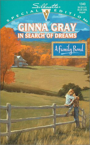 9780373243402: In Search Of Dreams (A Family Bond) (Special Edition, 1340)
