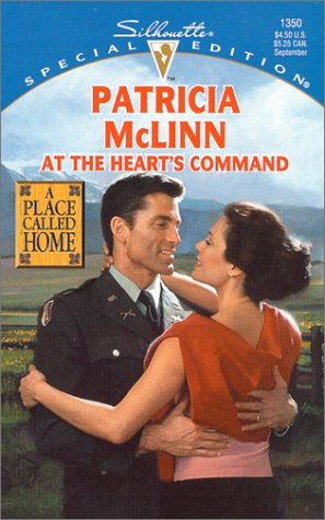 At The Heart'S Command (A Place Called Home) (Silhouette 1350 : a Place Called Home): Patricia...