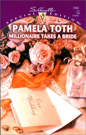Millionaire Takes a Bride (Special Edition, 1353): Pamela Toth