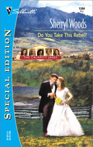 9780373243945: Do You Take This Rebel? (The Calamity Janes, Book 1)