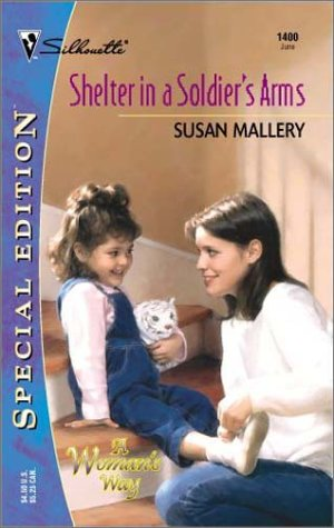 9780373244003: Shelter In A Soldier's Arms (That Special Woman!) (Silhouette Special Edition)