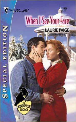 When I See Your Face: The Windraven Legacy (Silhouette Special Edition No. 1408) (Silhouette 1408) (0373244088) by Laurie Paige