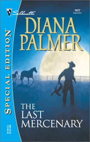 The Last Mercenary (Soldiers of Fortune, Book: Diana Palmer