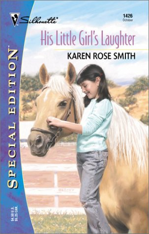 His Little Girl's Laughter (Silhouette Special Edition #1426): Smith, Karen Rose