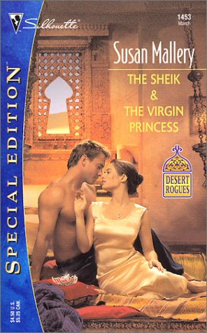 9780373244539: The Sheik and the Virgin Princess (Desert Rogues Book, No. 5)