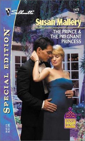 9780373244737: The Prince & The Pregnant Princess (Silhoutte Special Edition Desert Rogues #1473)