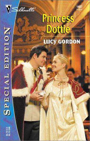 Princess Dottie (Silhouette Special Edition): Gordon, Lucy