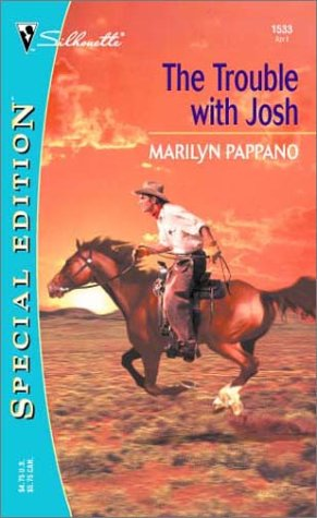The Trouble with Josh (Silhouette Special Edition) (0373245335) by Pappano, Marilyn