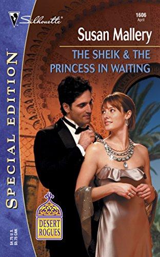 9780373246069: The Sheik & The Princess in Waiting (Desert Rogues, No. 7)