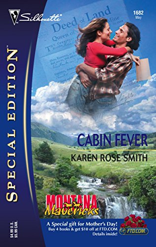 Cabin Fever: Montana Mavericks, Gold Rush Grooms (Silhouette Special Edition No. 1682) (037324682X) by Smith, Karen Rose