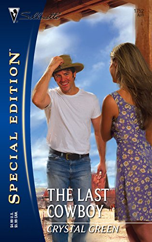 The Last Cowboy (Silhouette Special Edition): Crystal Green