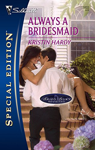 9780373248322: Always A Bridesmaid (Logan's Legacy Revisited)