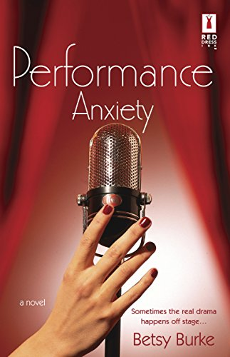 Performance Anxiety (Red Dress Ink Novels) (0373250681) by Betsy Burke