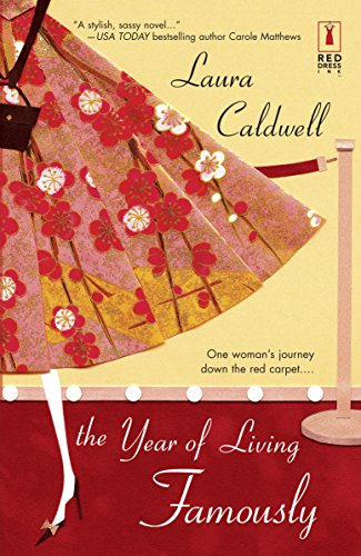 The Year Of Living Famously (Red Dress Ink) (0373250754) by Laura Caldwell