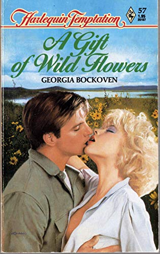9780373251575: A Gift of Wild Flowers (Harlequin Temptation, No. 57)