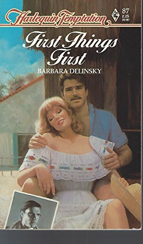 First Things First (Harelquini Temptation No. 87): Barbara Delinsky