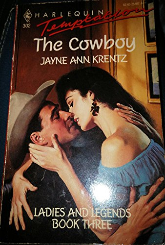 The Cowboy : Ladies and Legends Book Three (Harlequin Temptation #302)