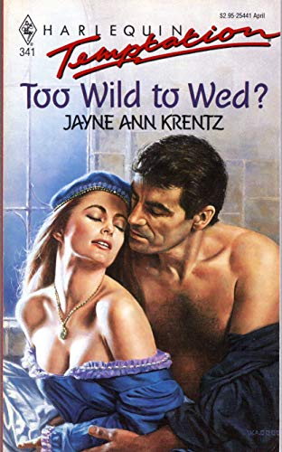 9780373254415: Too Wild To Wed (Harlequin Temptation, No 341)