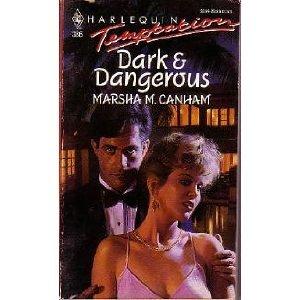 Dark & Dangerous (Harlequin Temptation, No. 386): Marsha M. Canham