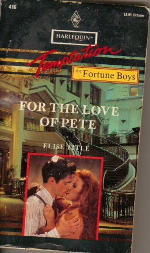 9780373255160: For The Love Of Pete (Harlequin Temptation, No 416)