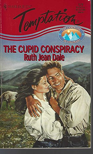 Cupid Conspiracy (The Camerons of Colorado, Book 2) (Harlequin Temptation, No 579): Ruth Jean Dale