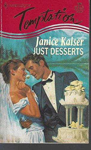 Just Desserts (Harlequin Temptation Ser.): Kaiser, Janice