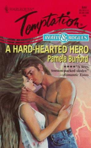 9780373257447: Hard - Hearted Hero (Rebels & Rogues)
