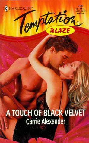 A Touch of Black Velvet (Harlequin Temptation, No 704) (0373258046) by Carrie Alexander
