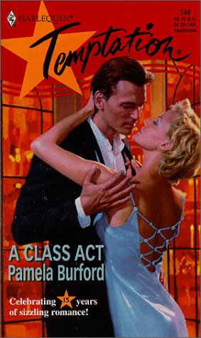 A Class Act (Harlequin Temptation #746, 15th Anniversary): Burford, Pamela