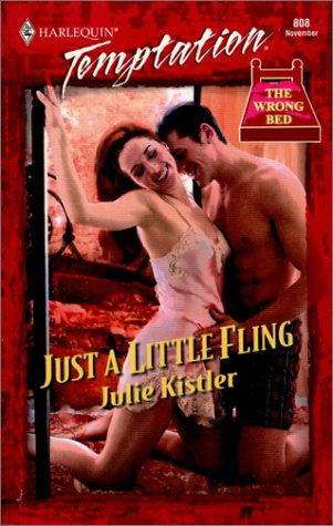 Just a Little Fling : The Wrong Bed (Harlequin Temptation #808)