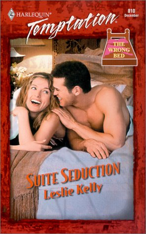 Suite Seduction (The Wrong Bed): Leslie Kelly
