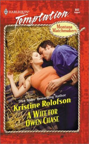 9780373259427: Wife For Owen Chase (Montana Matchmakers) (Temptation, 842)