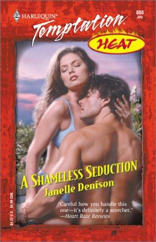 A Shameless Seduction (Heat): Denison, Janelle