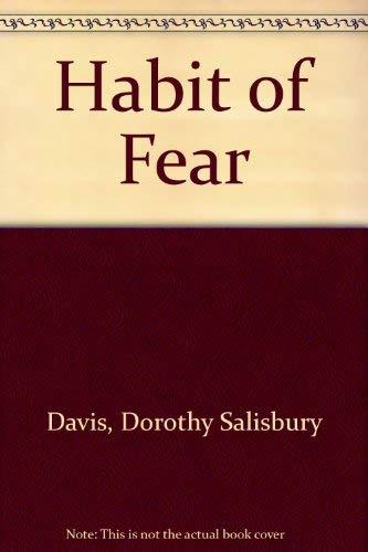 The Habit Of Fear: Dorothy Salisbury Davis