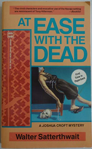 At Ease With The Dead: Satterthwait, Walter