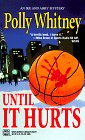 Until It Hurts (Worldwide Library Mysteries): Whitney, Polly