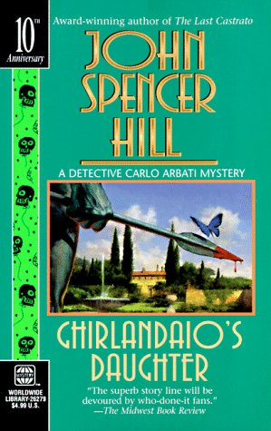 Ghirlandaio'S Daughter (Detective Carlo Arbati): Hill, John Spencer