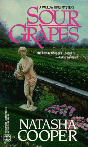 Sour Grapes (Willow King, Book 7): Natasha Cooper
