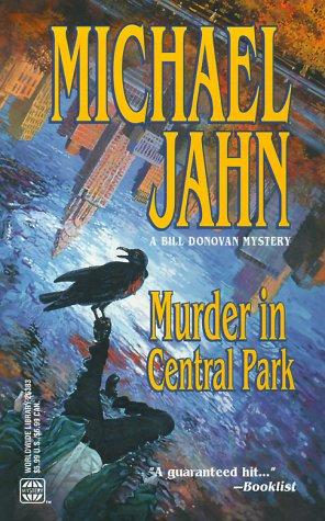 Murder In Central Park (Bill Donovan Mysteries): Jahn, Michael