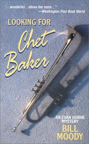 Looking for Chet Baker, An Evan Horne: Moody, Bill