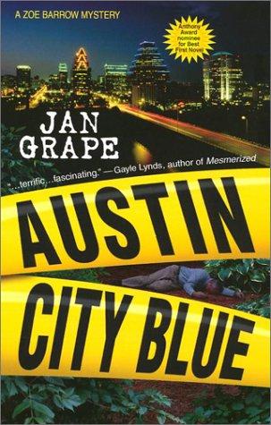 Austin City Blue: A Zoe Barrow Mystery: Grape, Jan