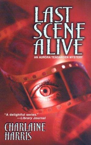 9780373264766: Last Scene Alive (Aurora Teagarden Mystery)