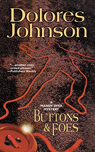 Buttons & Foes (A Mandy Dyer Mystery): Johnson, Dolores