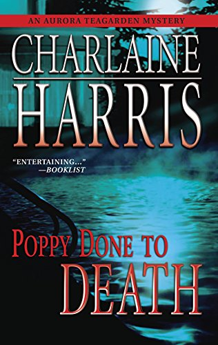 Poppy Done to Death (Aurora Teagarden Mysteries, Book 8) (0373265042) by Charlaine Harris