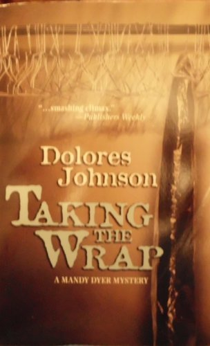 Taking the Wrap (A Mandy Dyer Mystery): Johnson, Dolores