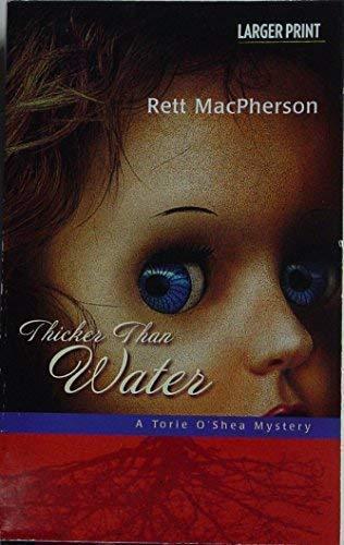 Thicker Than Water (Torie O'Shea mystery) (0373265581) by Rett MacPherson