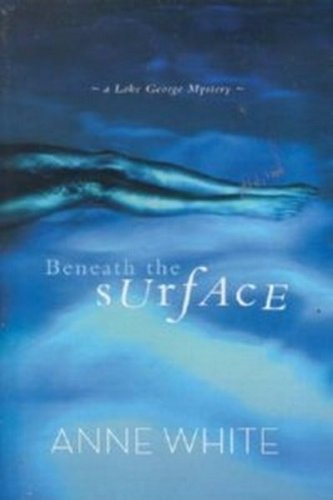 9780373265657: Beneath the Surface (a Lake George Mystery)
