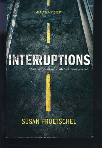 9780373266067: Interruptions (An Alaskan Mystery)